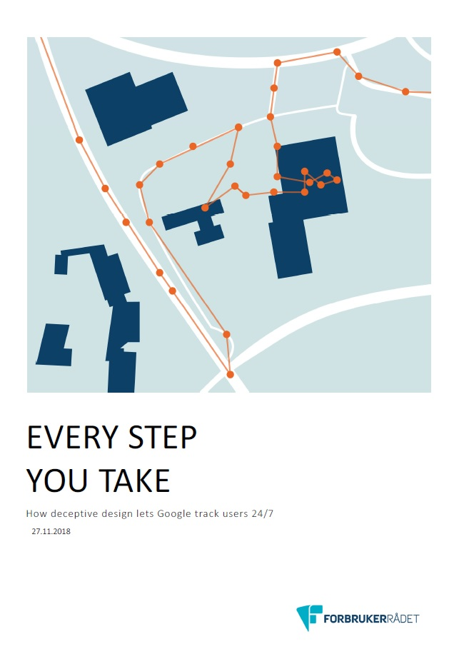 "Picture of the cover of the report ""Every step you take"" by the Norwegian Consumer Council (Forbrukerrådet). The report sets out how deceptive design lets Google track users 24/7."